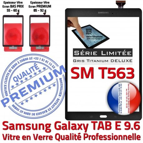 Samsung Galaxy TAB E SM-T563 G Grise Assemblée Vitre 9.6 Limitée Verre PREMIUM T563 Adhésif Qualité Série Titanium Ecran TAB-E Gris SM Tactile