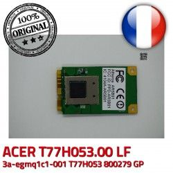 Antenne LF Antenna AR5B91 FCC 5403346001930C 4104A-AR5B91 IC: 3a-egmq1c1-001 ATHEROS T77H053.00 WiFi Carte Wireless ID: Acer PPD-AR5B91