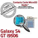 Samsung Galaxy S4 GT i9506 LTEAS Reader Nappe Micro-SD Memoire Connecteur Carte Qualité ORIGINAL SIM Dorés Lecteur Contacts Connector