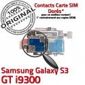 Samsung Galaxy S3 GT i9300 S Carte Contacts Connector Micro-SD Qualité Nappe Dorés SIM ORIGINAL Memoire Reader Lecteur Connecteur